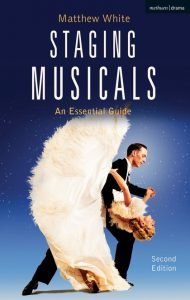 Staging Musicals by Matthew White