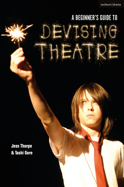 A Beginners Guide to Devising Theatre