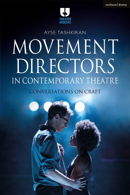 Movement Directors in Contemporary Theatre